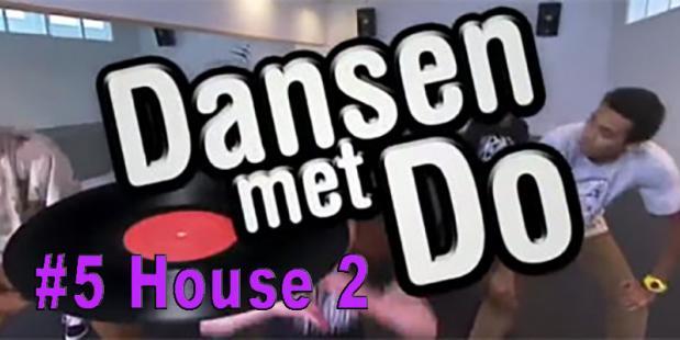 Dansen met Do – House deel 2